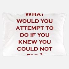 What would you attempt to do if you kn Pillow Case