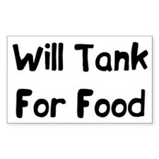 Will Tank For Food Rectangle Decal