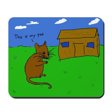"""""""This is my pad."""" Mousepad"""
