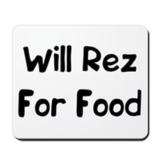 Will Rez For Food Mousepad