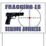 Serious Fragging Yard Sign