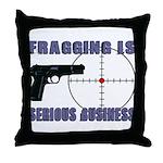 Serious Fragging Throw Pillow