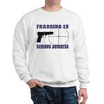 Serious Fragging Sweatshirt