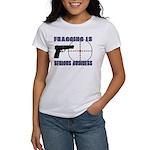 Serious Fragging Women's T-Shirt
