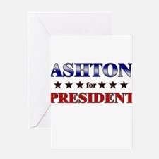 ASHTON for president Greeting Card