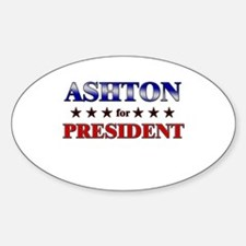ASHTON for president Oval Decal