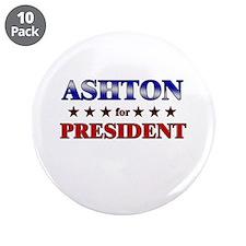 """ASHTON for president 3.5"""" Button (10 pack)"""