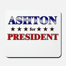 ASHTON for president Mousepad