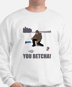 You Betcha! Sweatshirt