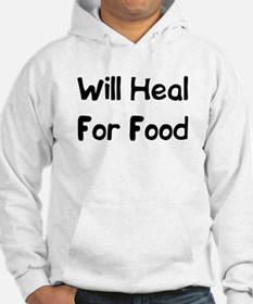Will Heal For Food Hoodie