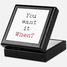 You Want it When? Keepsake Box
