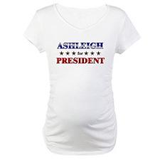 ASHLEIGH for president Shirt