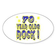 70 Year Olds Rock ! Oval Decal