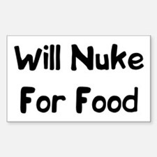 Will Nuke For Food Rectangle Decal