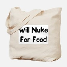 Will Nuke For Food Tote Bag