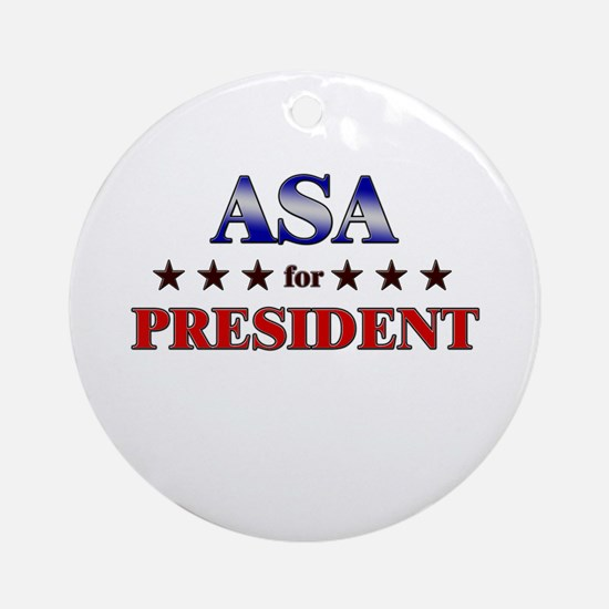 ASA for president Ornament (Round)