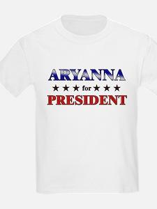 ARYANNA for president T-Shirt
