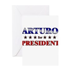ARTURO for president Greeting Card
