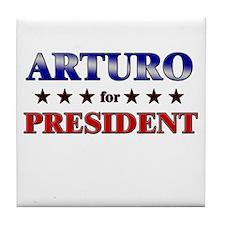 ARTURO for president Tile Coaster