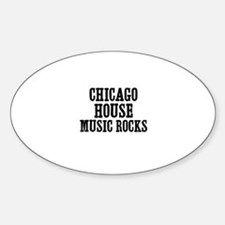 Chicago House Music Rocks Oval Decal
