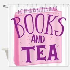 Nothing is better than books and TEA Shower Curtai