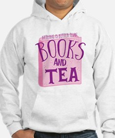 Nothing is better than books and TEA Jumper Hoodie