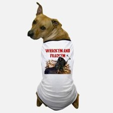 Wackem and trackem Dog T-Shirt