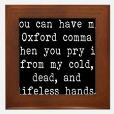 You Can Have My Oxford Comma When You Framed Tile