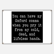 You Can Have My Oxford Comma When You Pry i Banner