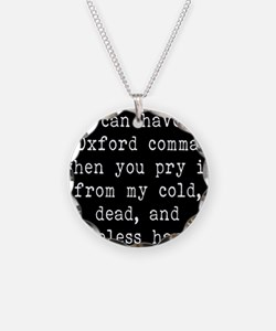 You Can Have My Oxford Comma Necklace