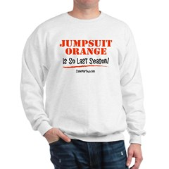 Jumpsuit Orange is So Last Season Sweatshirt