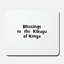 Blessings  to  the  Kikuyu of Mousepad