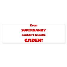 SuperNanny Couldn't Handle Ca Bumper Bumper Sticker