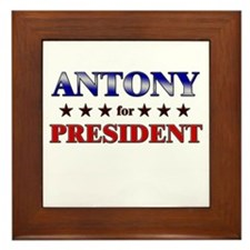 ANTONY for president Framed Tile