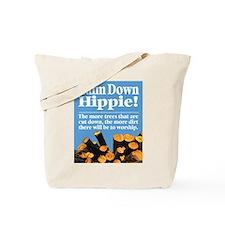 Calm Down Hippie! Tote Bag