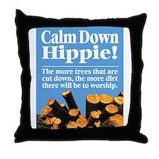 Calm Down Hippie! Throw Pillow