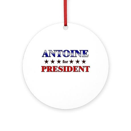 ANTOINE for president Ornament (Round)