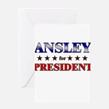 ANSLEY for president Greeting Card