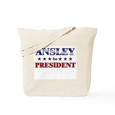 ANSLEY for president Tote Bag