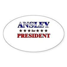 ANSLEY for president Oval Decal