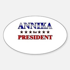 ANNIKA for president Oval Decal
