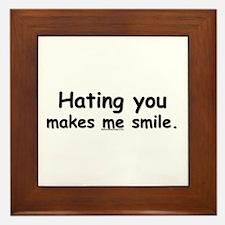 Hating you makes me smile. Framed Tile