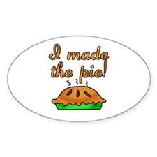 I Made the Pie Oval Decal
