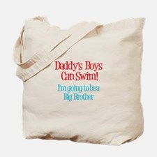 Daddy's Boys Can Swim - Big B Tote Bag
