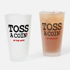 TOSS A COIN - UP THE ANTE! Drinking Glass