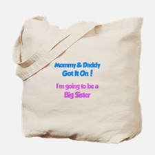 Mommy & Daddy Got It On - Big Tote Bag