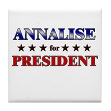 ANNALISE for president Tile Coaster