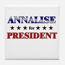 ANNALISE for president Tile Coaster