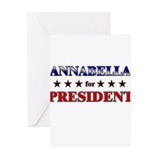 ANNABELLA for president Greeting Card