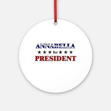 ANNABELLA for president Ornament (Round)
